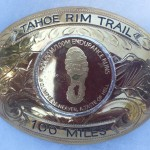 My Tahoe Rim Trail 100 Mile Endurance Run finishers buckle